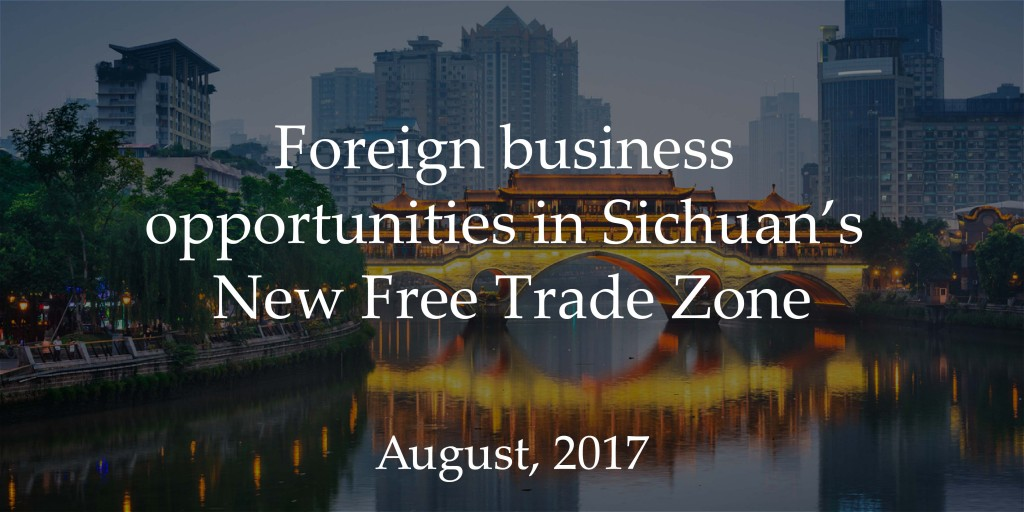 Foreign business opportunities in Sichuan's new free trade zone