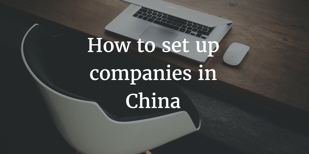 How to Set up Companies in China